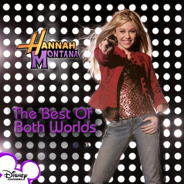 hannah montana best of both worlds single.jpg